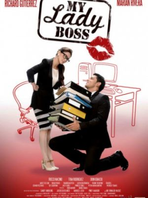 Моя начальница / My Lady Boss (2013)