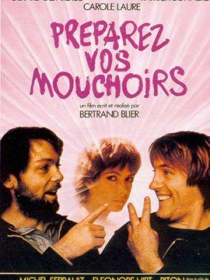 Приготовьте ваши носовые платки / Pr?parez vos mouchoirs (1977)