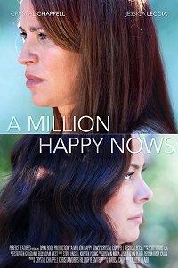 Миллион счастливых сейчас / A Million Happy Nows (2017)