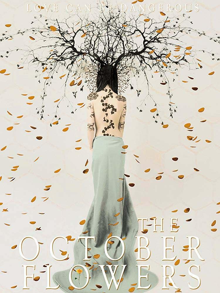 Cмотреть Октябрьские цветы / The October Flowers (2018) онлайн в Хдрезка качестве 720p