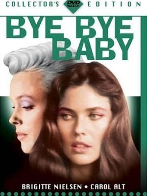 Прощай, малышка / Bye Bye Baby (1988)