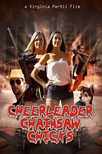 Чирлидершии с бензопилами / Cheerleader Chainsaw Chicks (2018)
