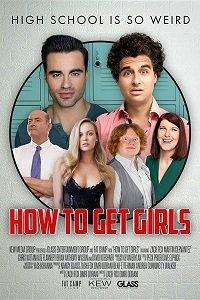 Как подцепить девчонок / How to Get Girls (2017)