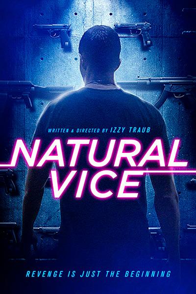 Порочные от природы / Natural Vice (2018)