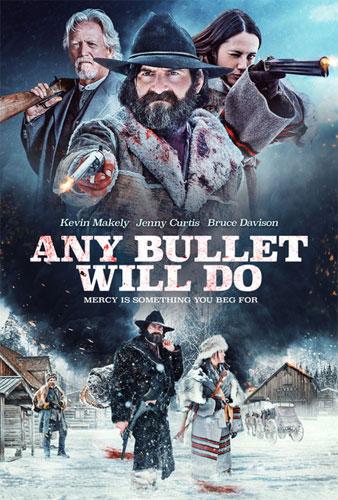 Сойдет любая пуля / Any Bullet Will Do (2018) смотреть онлайн на PC, MacOS, Linux, iOs, Android, Smart TV, WebOs и др.