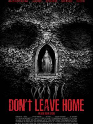 Не выходи из дома / Don't Leave Home (2018)
