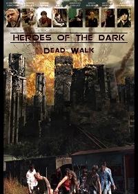 Герои тьмы / Dead Walk (2016)
