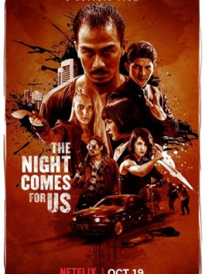 Ночь идёт за нами / The Night Comes for Us (2018)