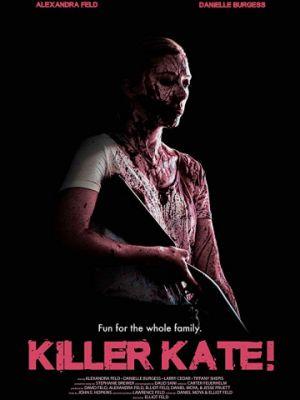 Убийца Кэйт! / Killer Kate! (2018)