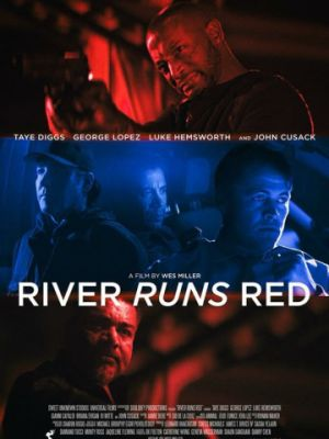 Красная река / River Runs Red (2018)