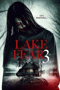 Озеро страха 3 / Lake Fear 3 (2018)