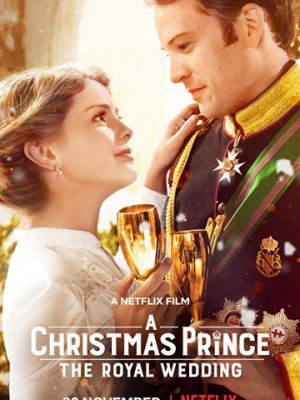 Рождественский принц: Королевская свадьба / A Christmas Prince: The Royal Wedding (2018)