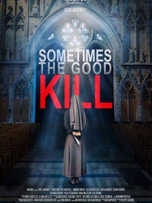 Смертельное добро / Sometimes the Good Kill (2017)