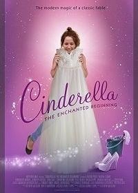 Золушка: Зачарованное начало / Cinderella: The Enchanted Beginning (2018)