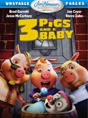 Изменчивые басни: 3 поросенка и ребенок / Unstable Fables: 3 Pigs & a Baby (2008)