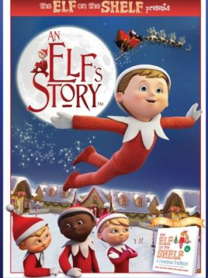 История эльфа: Эльф на полке / An Elf's Story: The Elf on the Shelf (2011)