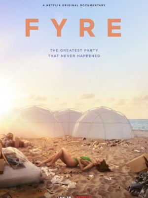 FYRE: Величайшая вечеринка, которая не состоялась / FYRE: The Greatest Party That Never Happened (2019)