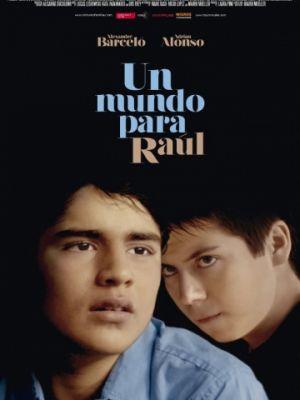 Мир Рауля / Un mundo para Ra?l (2012)