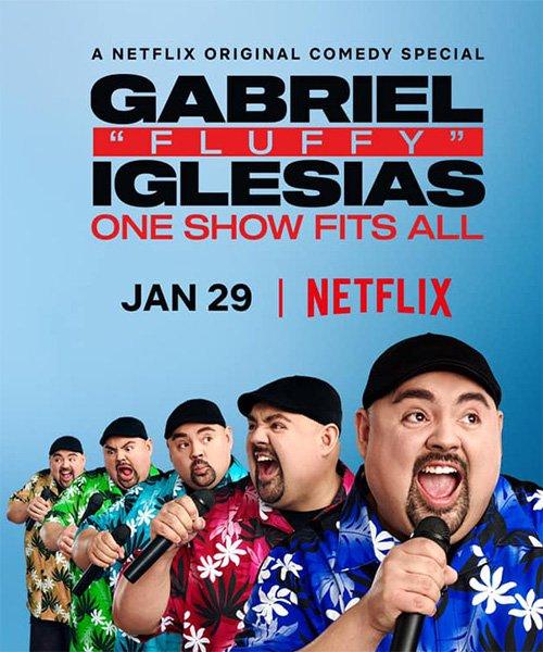 Габриэль Иглесиас: Одно шоу на всех / Gabriel «Fluffy» Iglesias: One Show Fits All (2019)