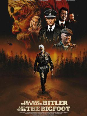 Человек, который убил Гитлера и затем снежного человека / The Man Who Killed Hitler and Then The Bigfoot (2018)