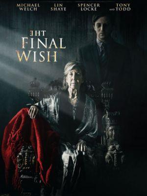 Последнее желание / The Final Wish (2018)