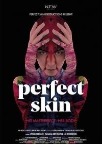Идеальная кожа / Perfect Skin (2018)