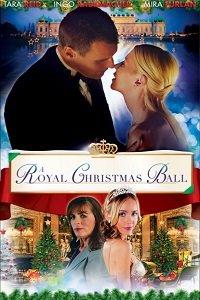Королевский бал на Рождество / A Royal Christmas Ball (2017)