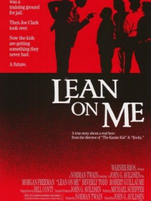 Держись за меня / Lean on Me (1989)