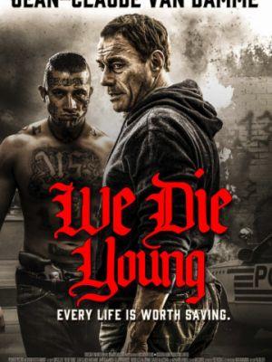 Мы умираем молодыми / We Die Young (2019)