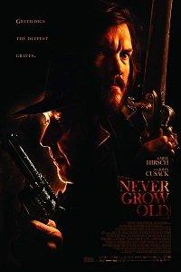 Не состарится / Never Grow Old (2019)