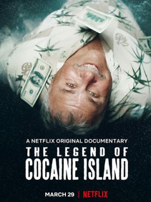 Легенда о кокаиновом острове / The Legend of Cocaine Island (2018)