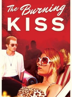 Жаркий поцелуй / Burning Kiss (2018)