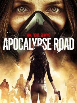 Дорога апокалипсиса / Apocalypse Road (2016)