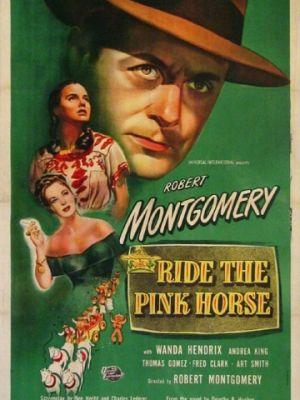 Розовая лошадь / Ride the Pink Horse (1947)