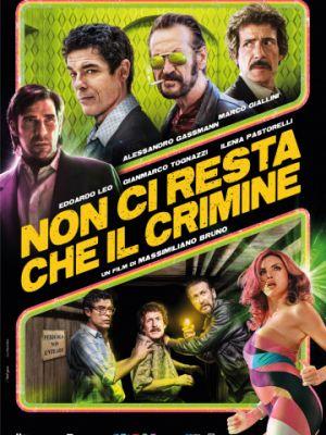 Придется пойти на преступление / Non ci resta che il crimine (2019)