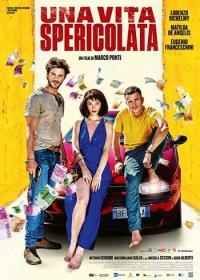 Отчаянная жизнь / Una vita spericolata (2018)