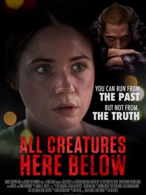Все создания земные / All Creatures Here Below (2018)