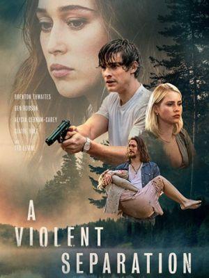 Насильственное разделение / A Violent Separation (2019)