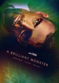 Гениальное чудовище / A Brilliant Monster (2018)