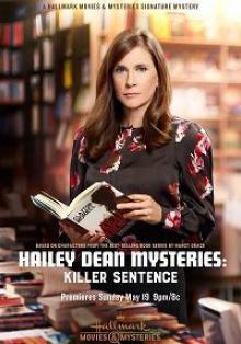 Cмотреть Расследование Хейли Дин: Приговор убийцы / Hailey Dean Mysteries: Killer Sentence (2019) онлайн в Хдрезка качестве 720p