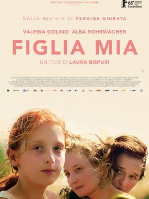 Дочь моя / Figlia mia (2018)