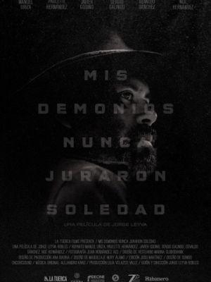 Cмотреть Мои демоны не гнушаются одиночества / Mis demonios nunca juraron soledad (2017) онлайн на Хдрезка качестве 720p