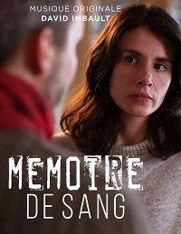 Cмотреть Память крови / M?moire de sang (2018) онлайн в Хдрезка качестве 720p