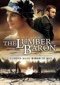 Лесной барон / The Lumber Baron (2019)