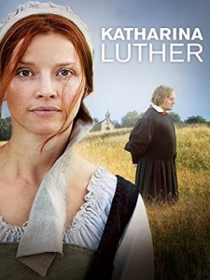 Катарина Лютер / Katharina Luther (2017)