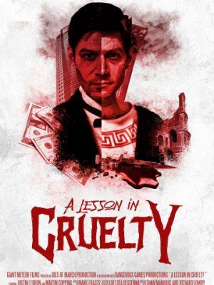 Урок жестокости / A Lesson in Cruelty (2018)
