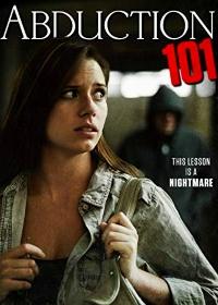 Cмотреть Похищение 101 / Abduction 101 (2019) онлайн в Хдрезка качестве 720p