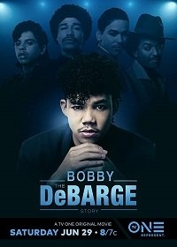 История Бобби Дебаржа / The Bobby DeBarge Story (2019)