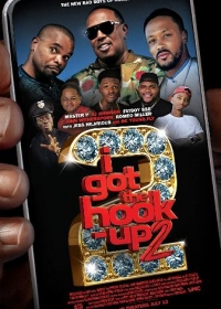Аферисты 2 / I Got the Hook Up 2 (2019)
