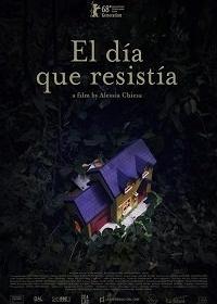 Бесконечный день / El d?a que resist?a (2018)